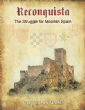 Reconquista : The Struggle For Moorish Spain